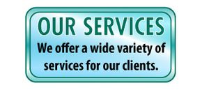 Our Services | We offer a wide variety of services for our clients.